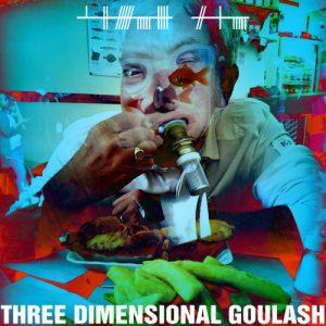 album cover - Three Dimensional Goulash